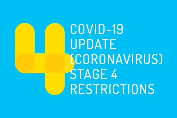 Covid-19 Update (Coronavirus): Stage 4 Restrictions